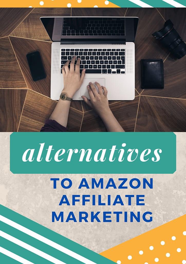 alternatives to amazon affiliate marketing