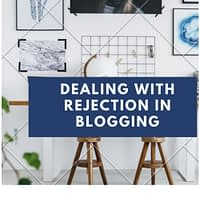 How to Deal with Rejection in blogging